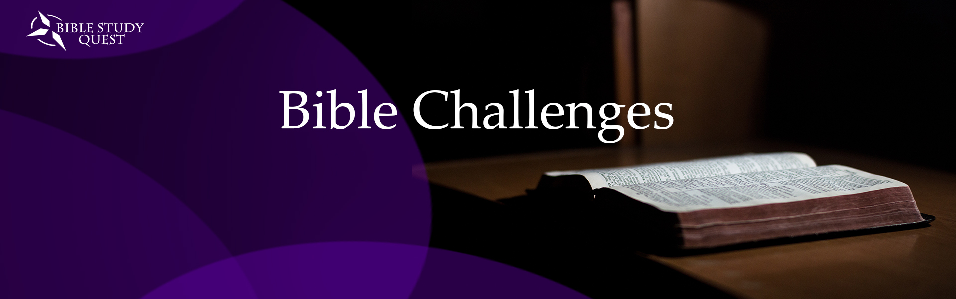 Bible Challenges with bible on desk and purple circles