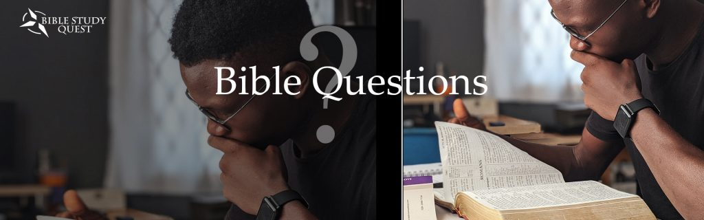Bible Questions image of man studying Bible with questions